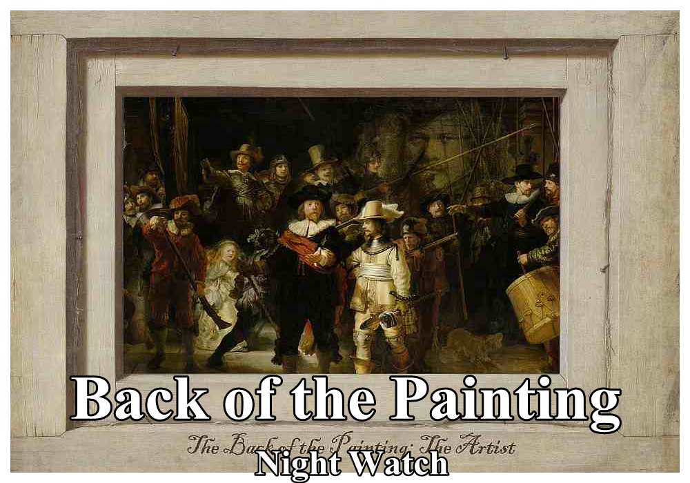 Back of the Painting: Night Watch